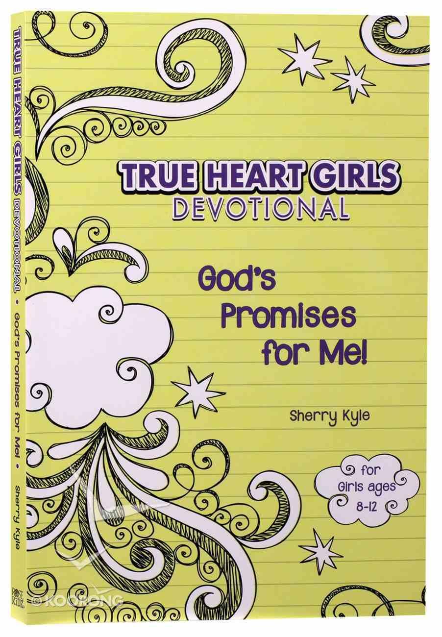 God's Promises For Me! Devotional (True Heart Girls Series) Paperback