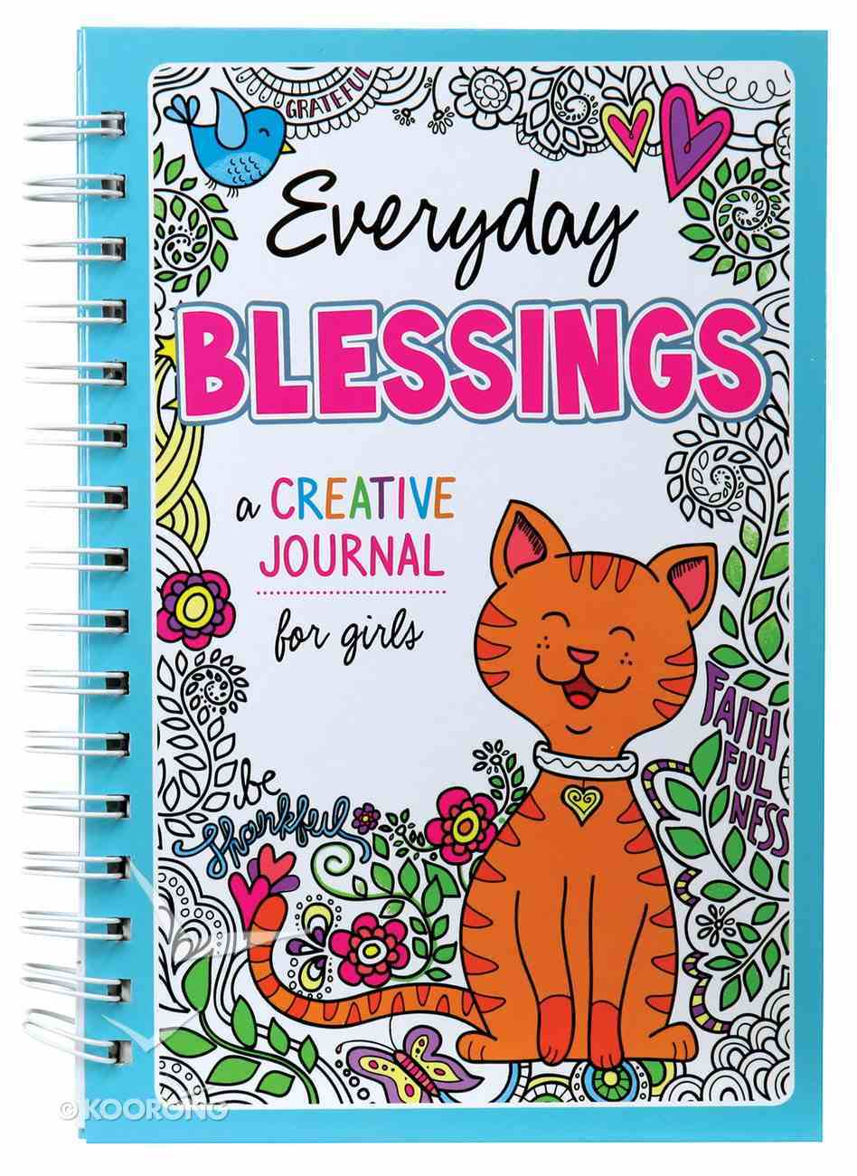 Everyday Blessings: A Creative Journal For Girls Spiral