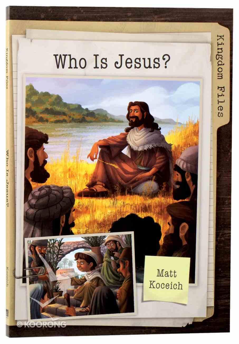 Who is Jesus? (Kingdom Files Series) Paperback