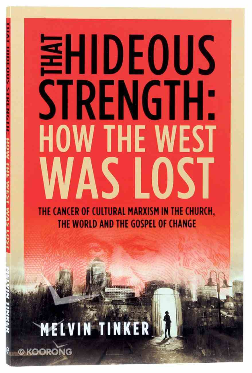 That Hideous Strength: How the West Was Lost Paperback
