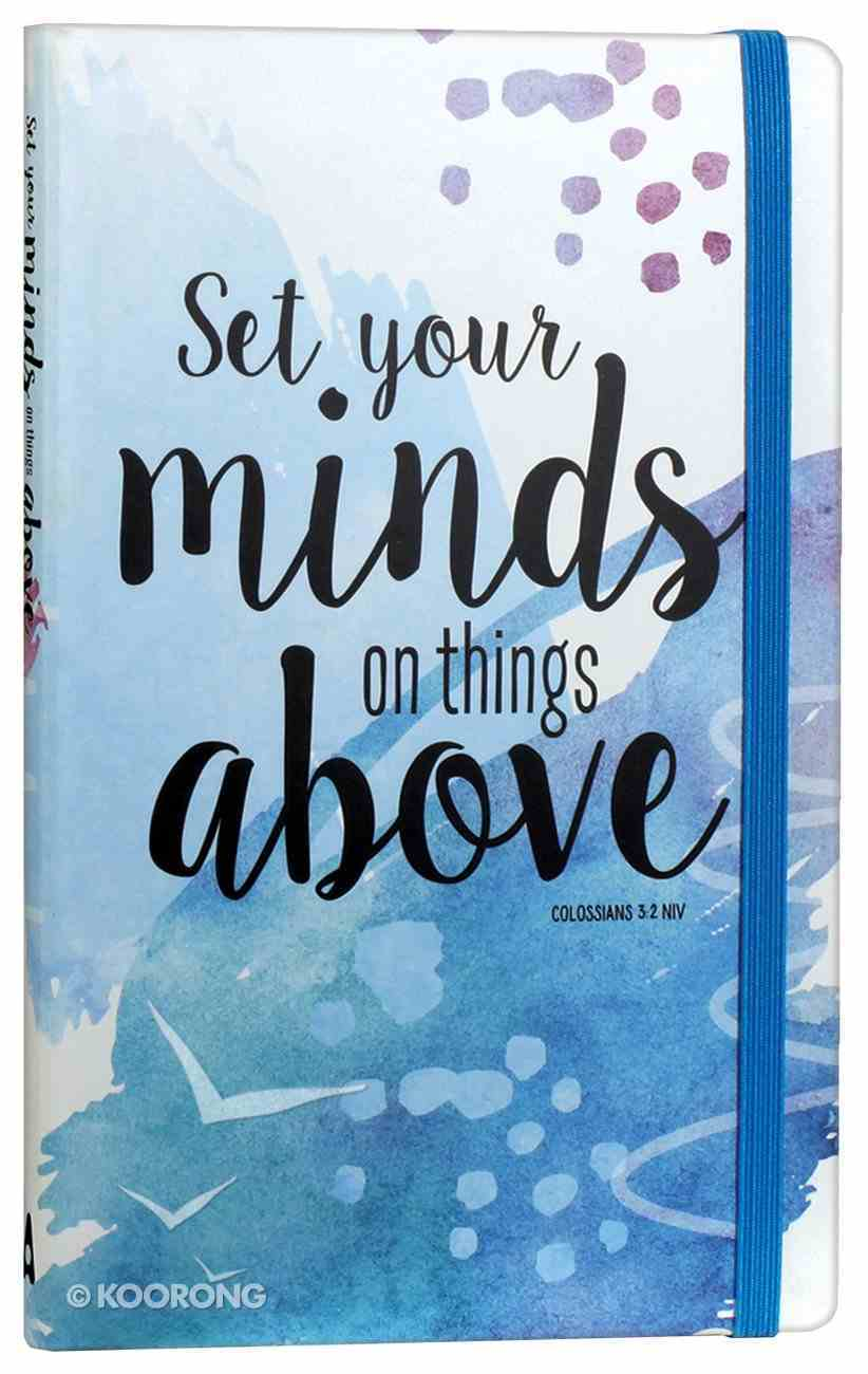 Journal: Set Your Mind on Things Above, Blue, Elastic Band Closure Paperback