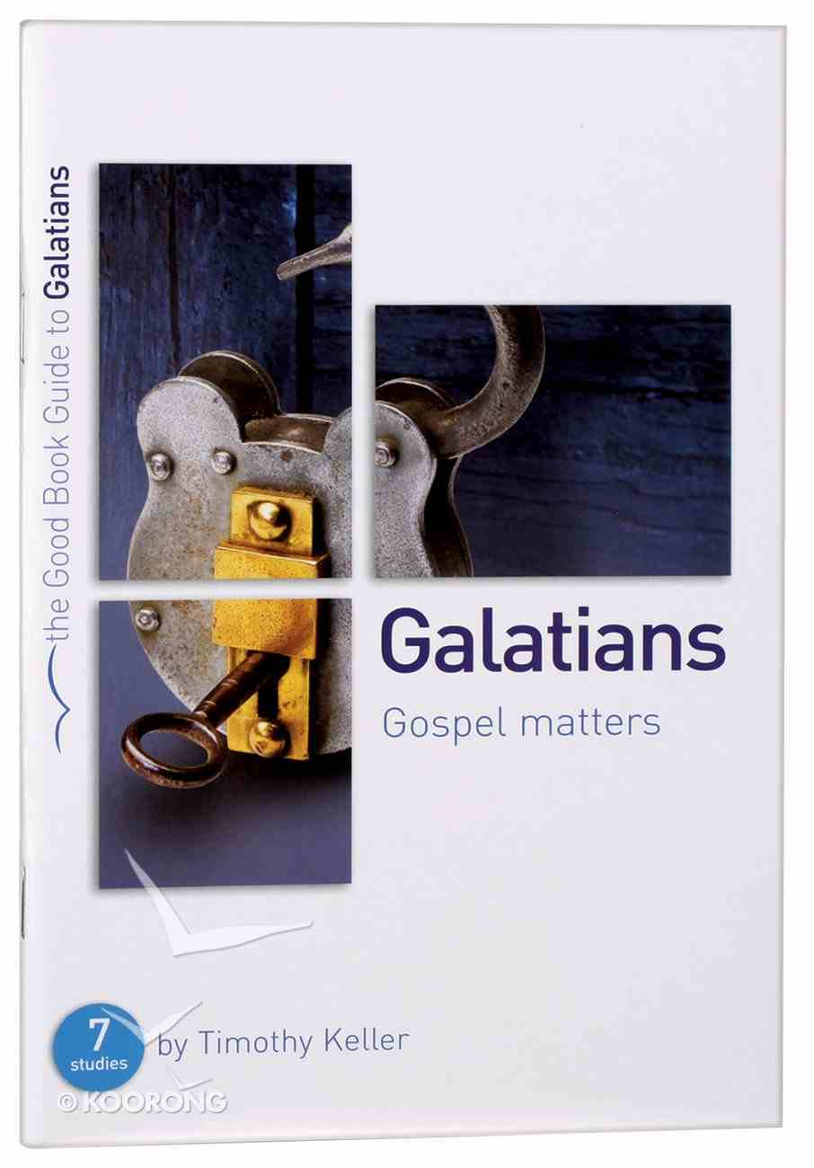 Galatians: Gospel Matters: Seven Studies For Groups Or Individuals (The Good Book Guides Series) Paperback