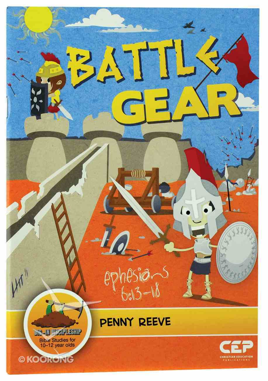 Battle Gear - Ephesians 6: 13-18 (Dig In Discipleship Series) Paperback