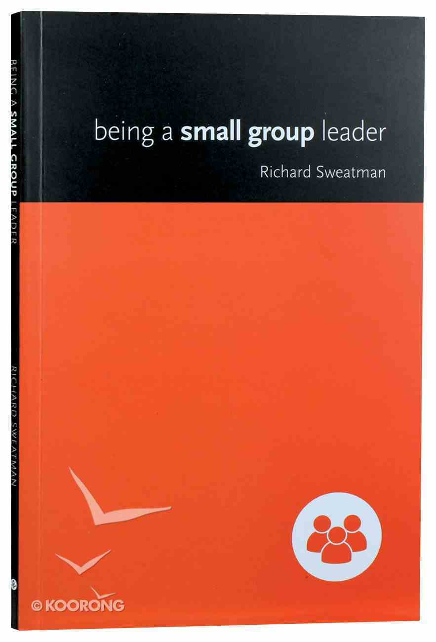 Being a Small Group Leader Paperback