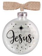 Christmas Glass Ornament: Jesus, Clear Glass With Cream Ribbon Bow (Luke 2:10-11) Homeware
