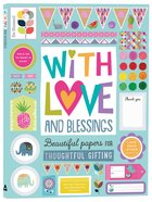With Love And Blessings: Beautiful Papers For Thoughtful Giving image