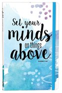 Set Your Minds On Things Above Journal image