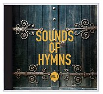 Album Image for Sounds of Hymns Volume 1 - DISC 1