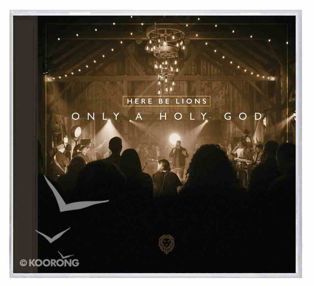 Only a Holy God CD