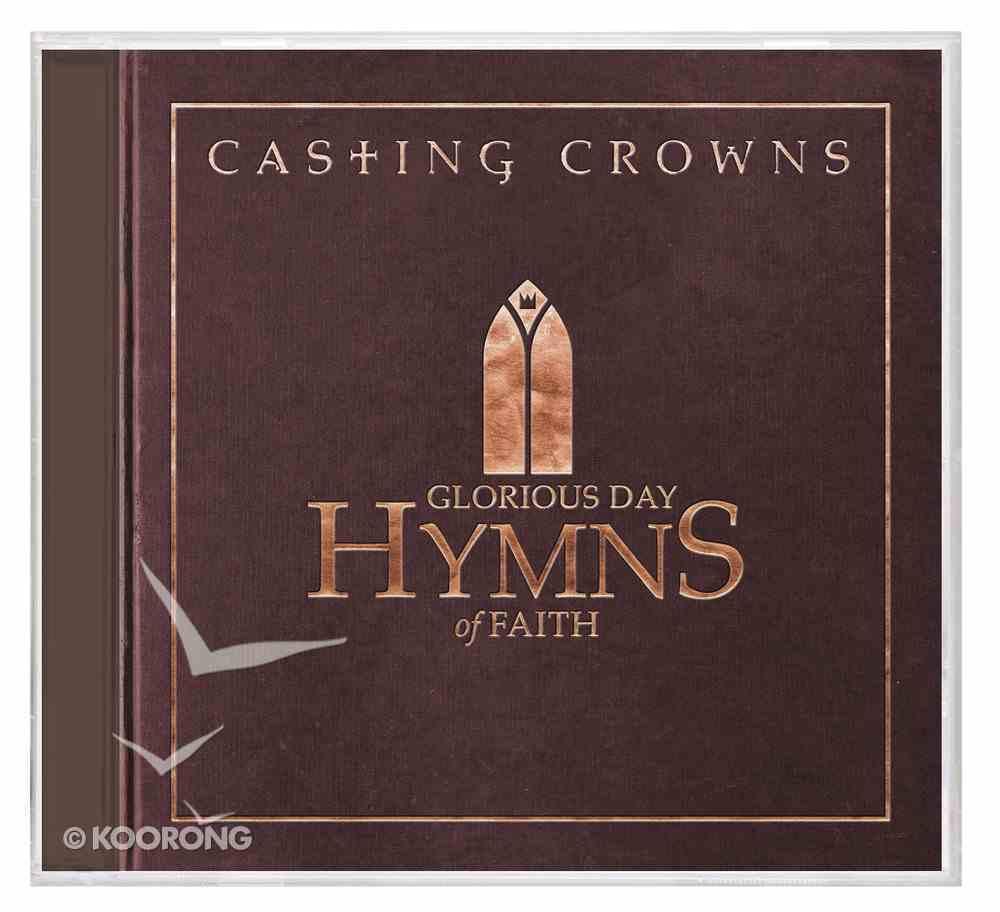 Glorious Day: Hymns of Faith CD