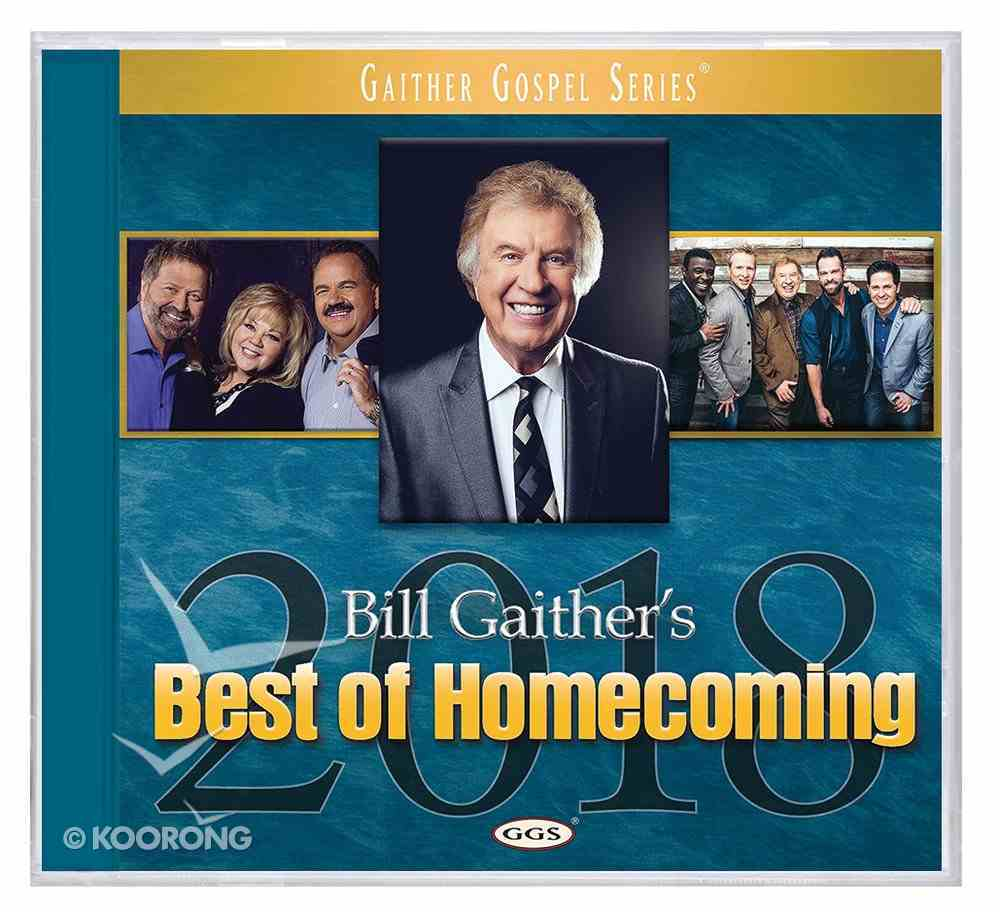 Bill Gaither's Best of Homecoming 2018 (Gaither Gospel Series) CD