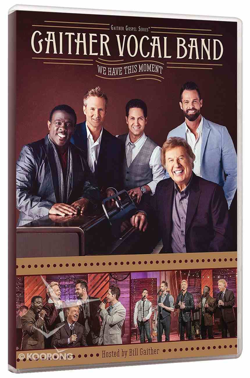 We Have This Moment (Gaither Vocal Band Series) DVD