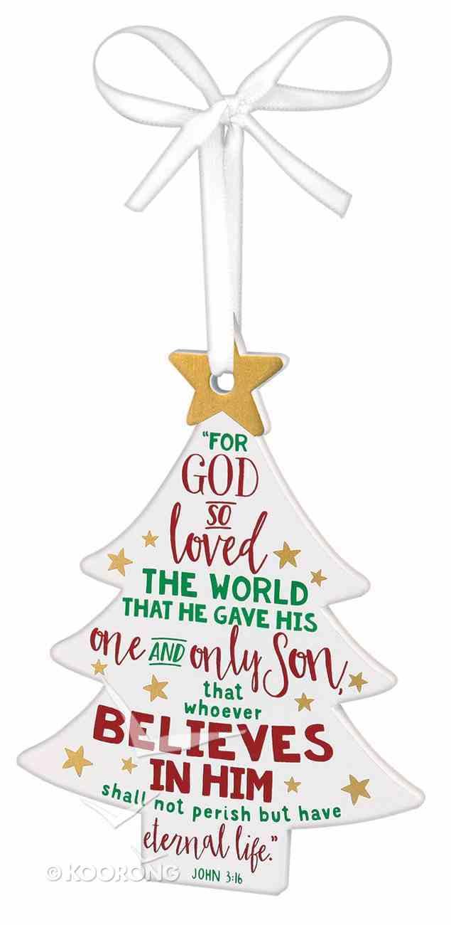 Christmas Mdf Tree Ornament: Believe, White With White Ribbon (John 3:16) Homeware