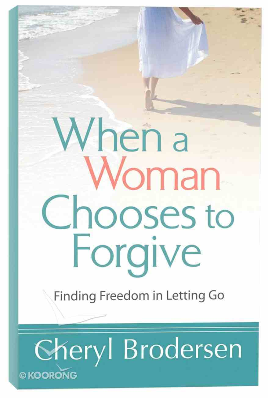 When a Woman Chooses to Forgive Paperback