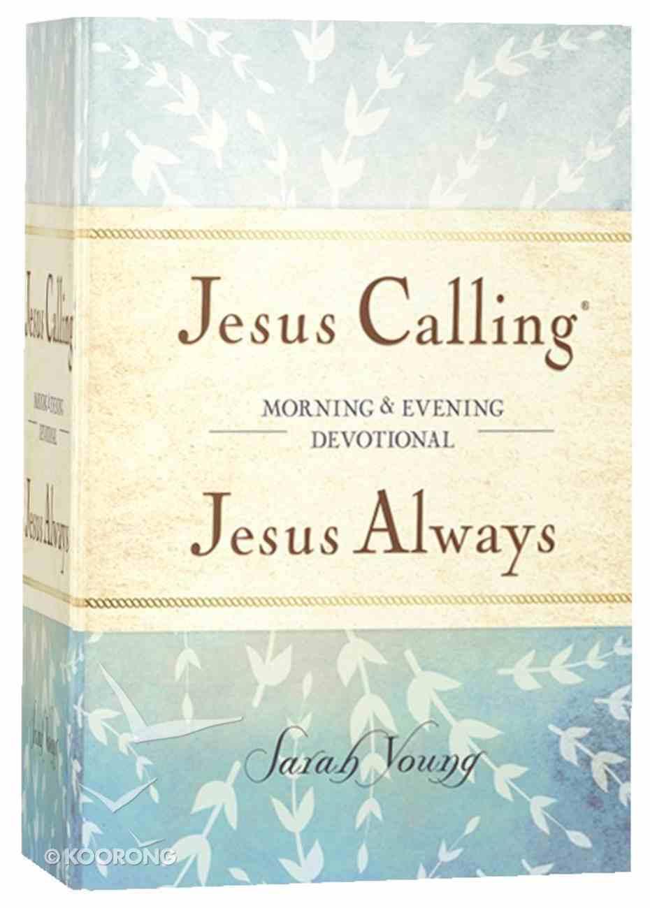 Jesus Calling/Jesus Always: Morning and Evening Devotional Hardback