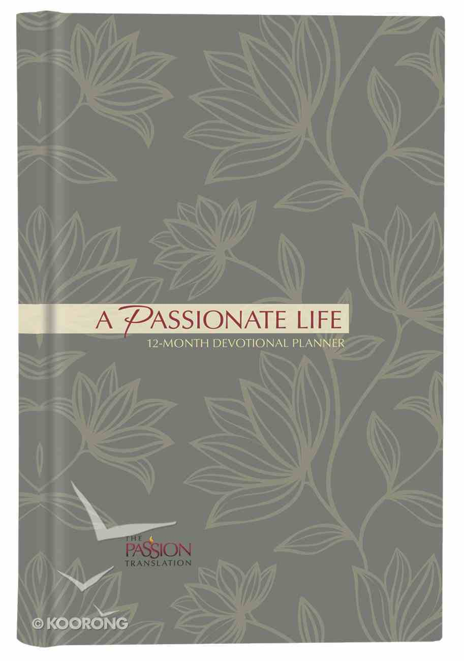 2019 12-Month Devotional Diary/Planner: A Passionate Life, Elastic Closure Hardback