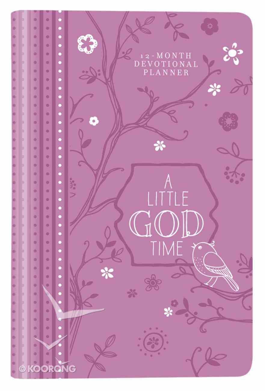 2019 12-Month Devotional Diary/Planner: A Little God Time Elastic Closure (Purple Luxleather) Imitation Leather