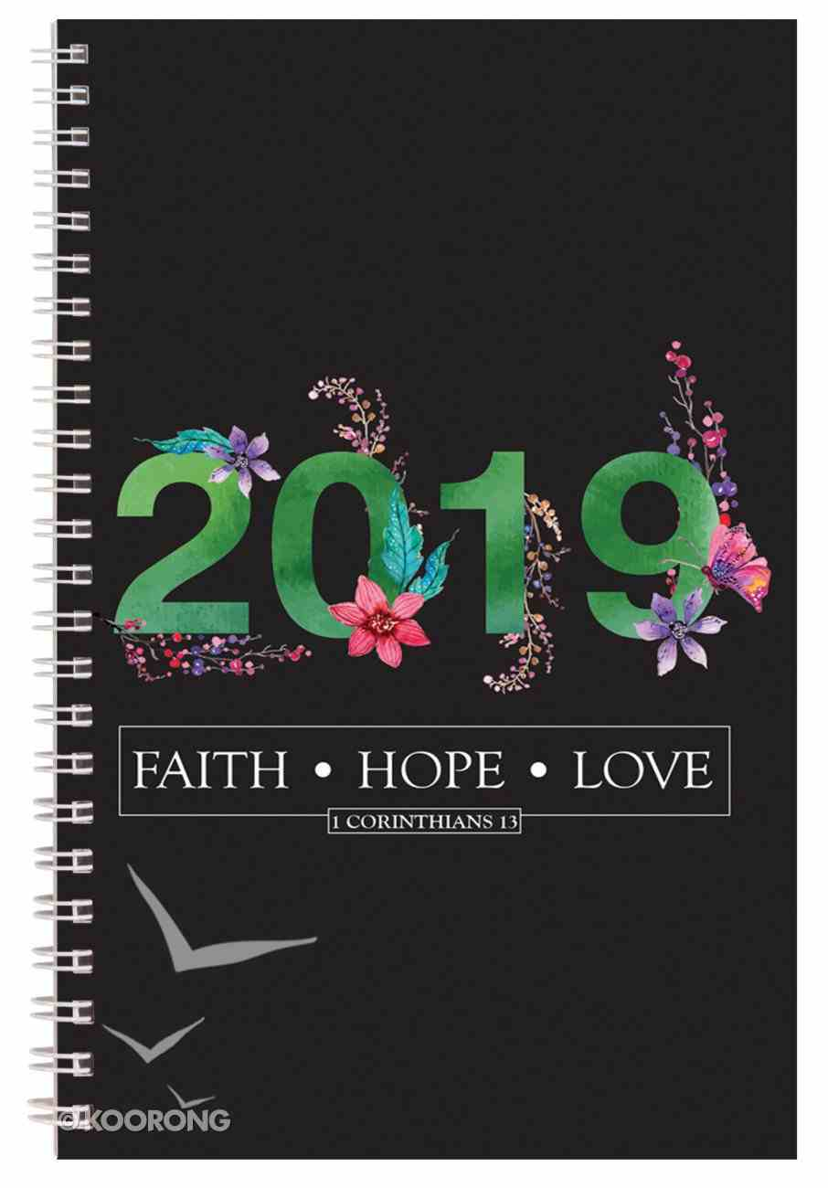 2019 12-Month Daily Diary/Planner: Faith, Hope, Love (Black/flowers) Spiral