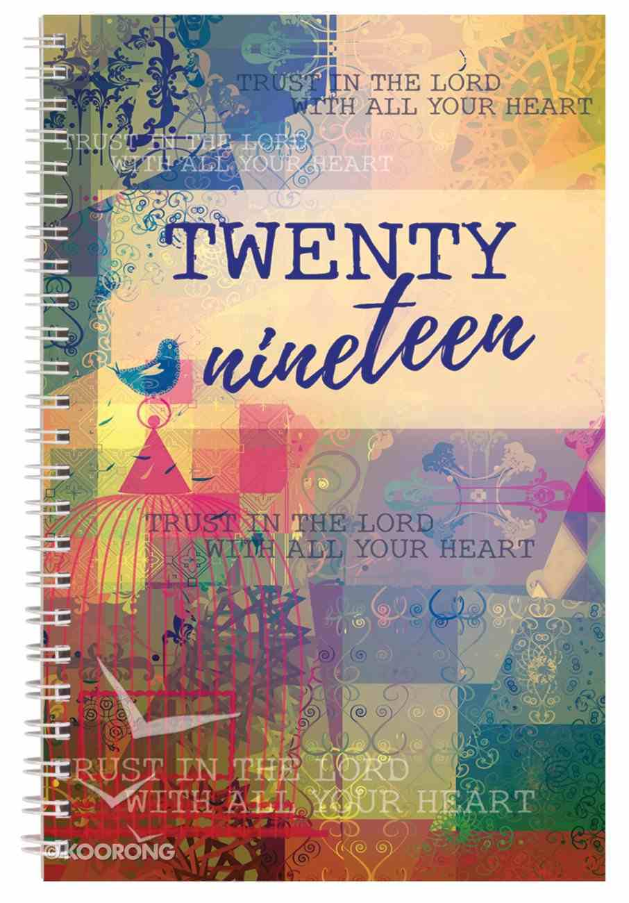 2019 12-Month Daily Diary/Planner: Trust in the Lord With All Your Heart Spiral
