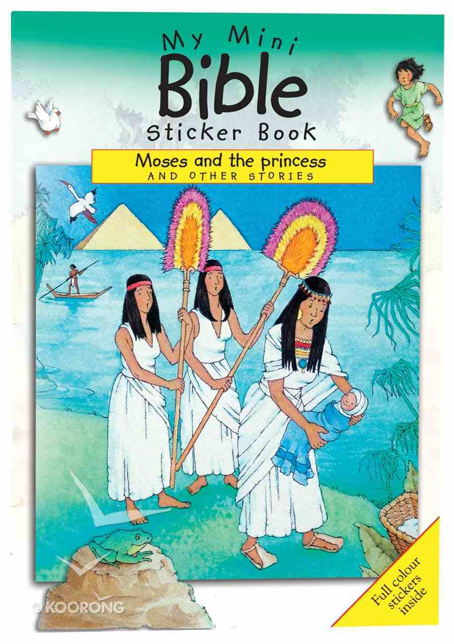 My Mini Bible Sticker Book: Moses and the Princess and Other Stories Paperback