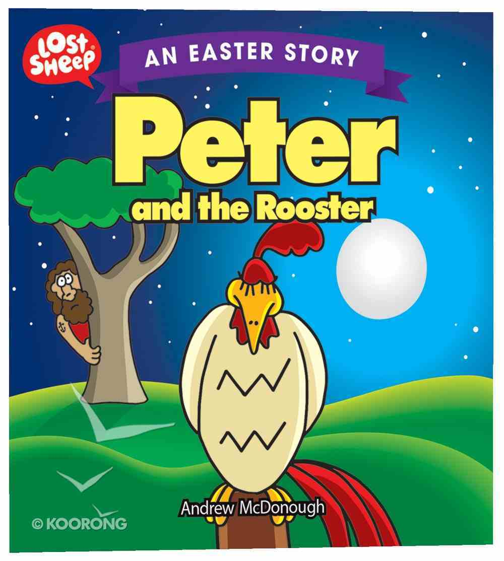 Easter Story: Peter and the Rooster (Lost Sheep Series) Paperback