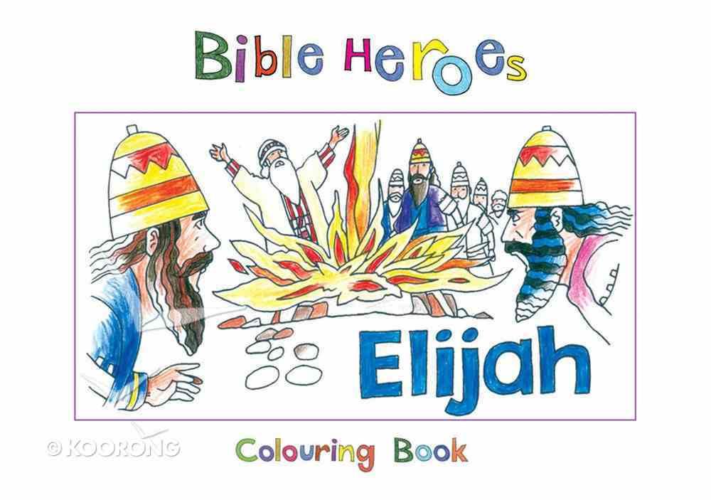 Elijah (Bible Heroes Coloring Book Series) Paperback