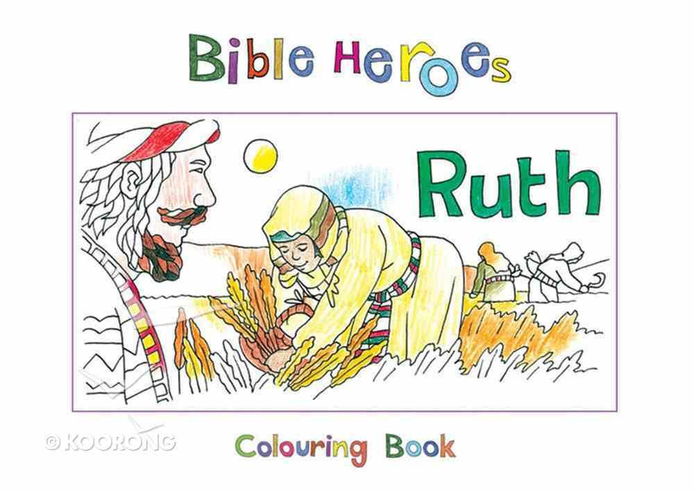 Ruth (Bible Heroes Coloring Book Series) Paperback