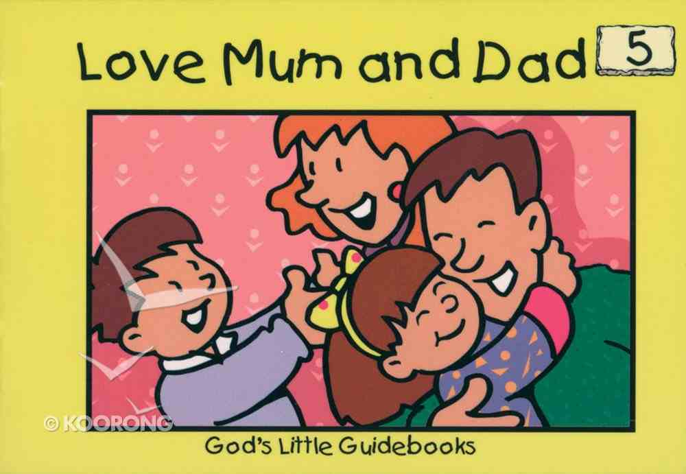 Love Mum and Dad (#05 in God's Little Guidebooks Series) Paperback
