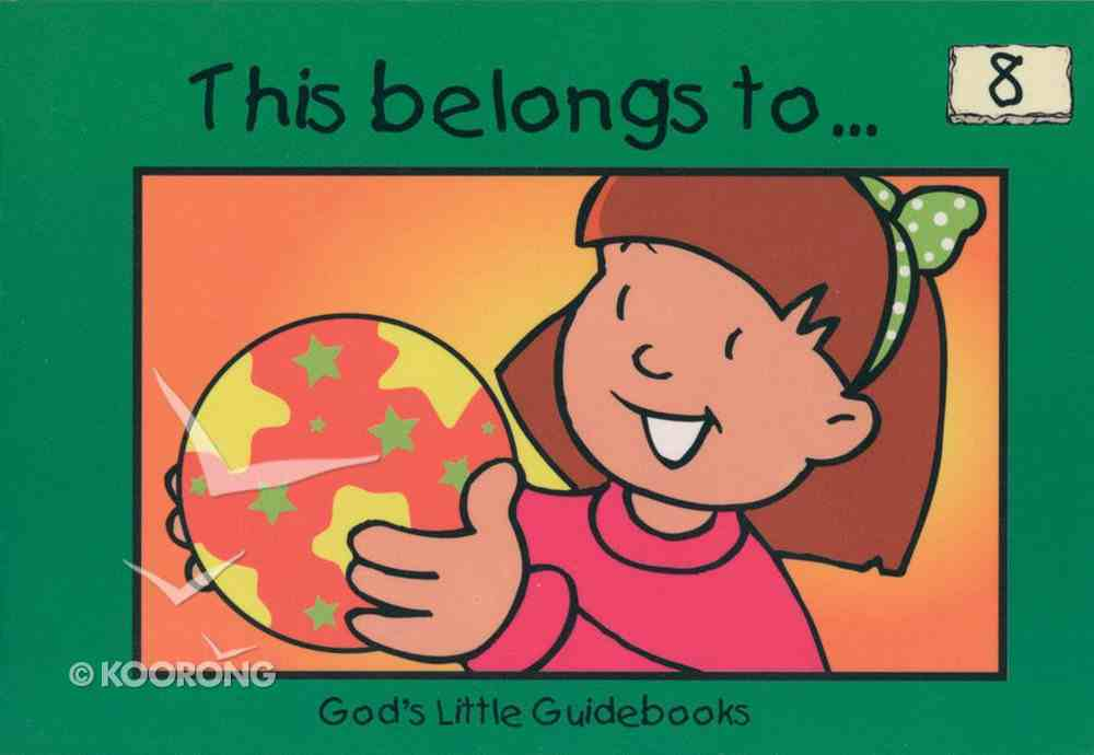 This Belongs To... (#08 in God's Little Guidebooks Series) Paperback