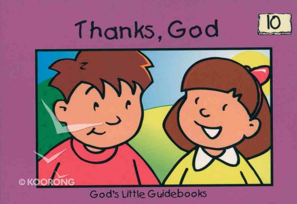 Thanks God (#10 in God's Little Guidebooks Series) Paperback