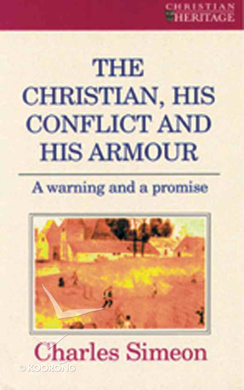 The Christian, His Conflict and His Armour (Christian Heritage Series) Paperback