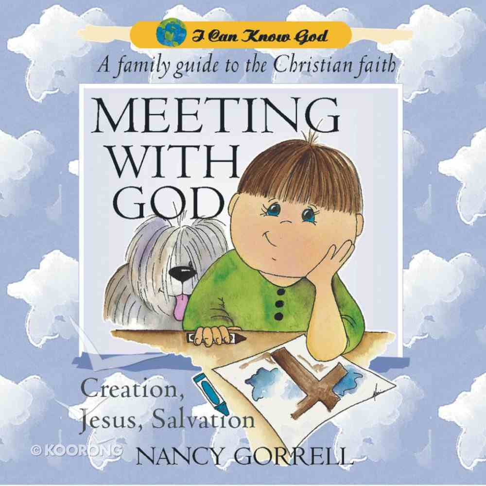 Meeting With God (#02 in I Can Know God Series) Hardback
