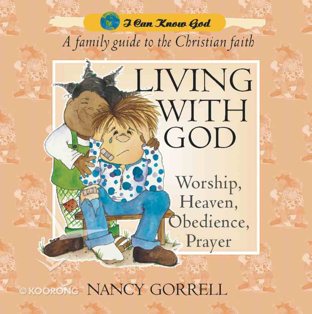 Living With God (#03 in I Can Know God Series) Hardback