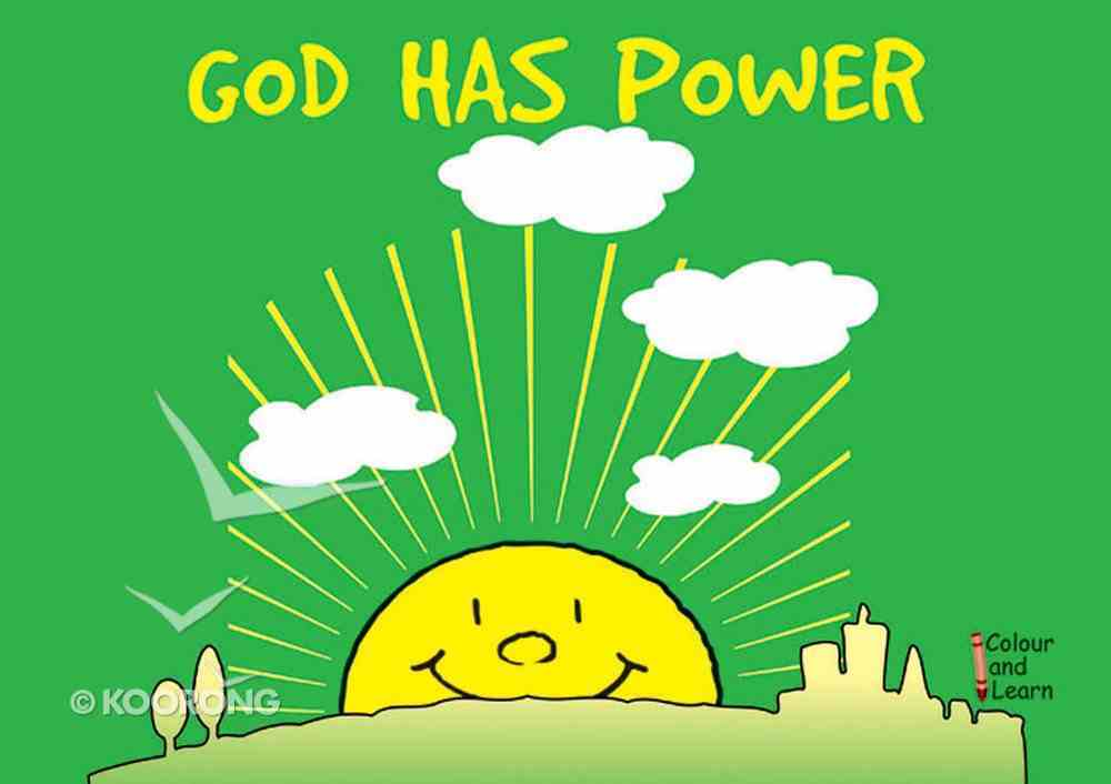 God Has Power (Learn About God And Colouring Series) Paperback