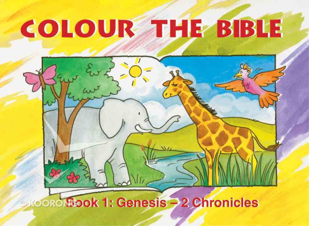 Genesis - 2 Chronicles (#01 in Colour The Bible Series) Paperback
