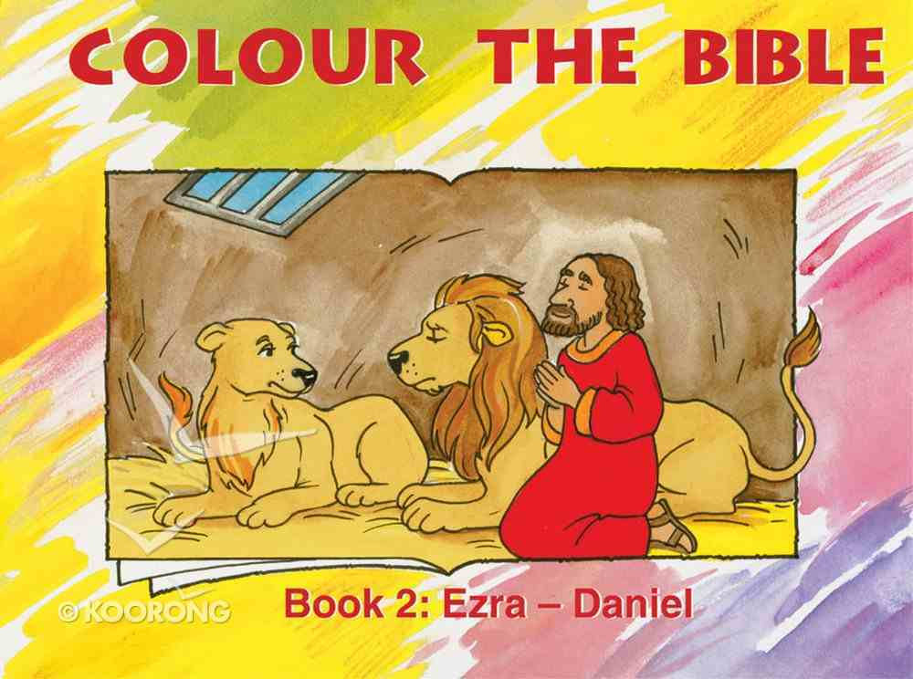 Ezra - Daniel (#02 in Colour The Bible Series) Paperback