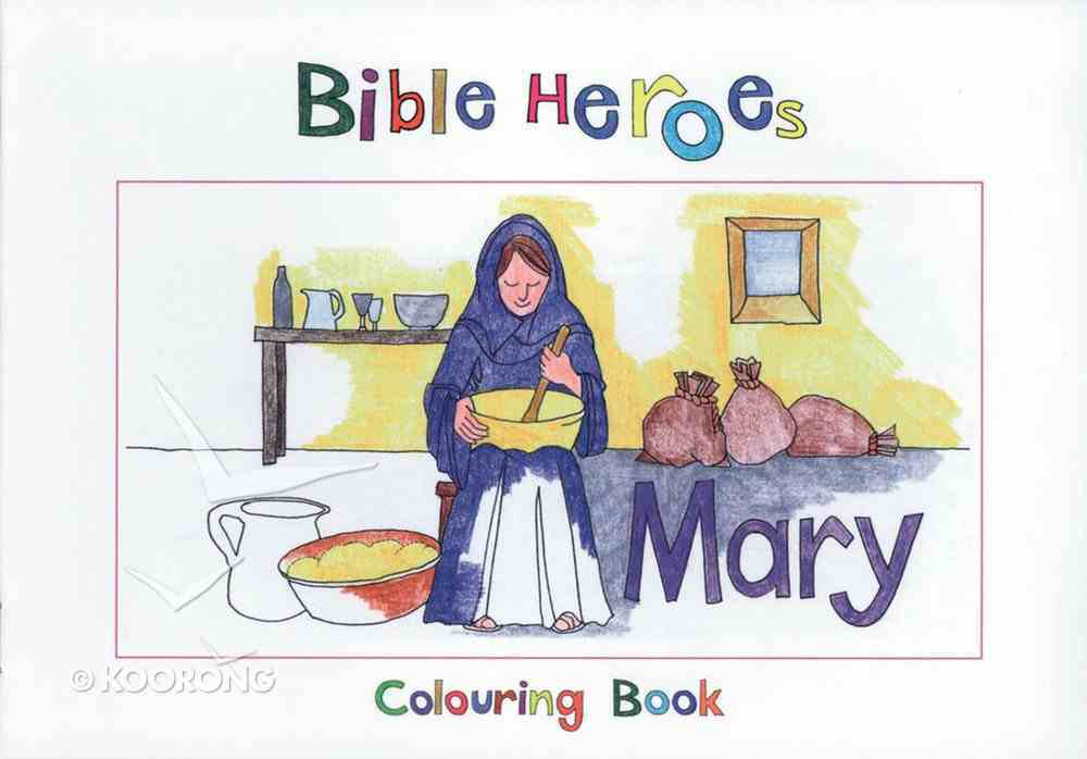 Mary (Bible Heroes Coloring Book Series) Paperback