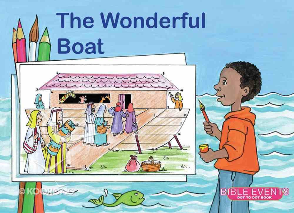 The Wonderful Boat (Bible Events Dot To Dot Series) Paperback