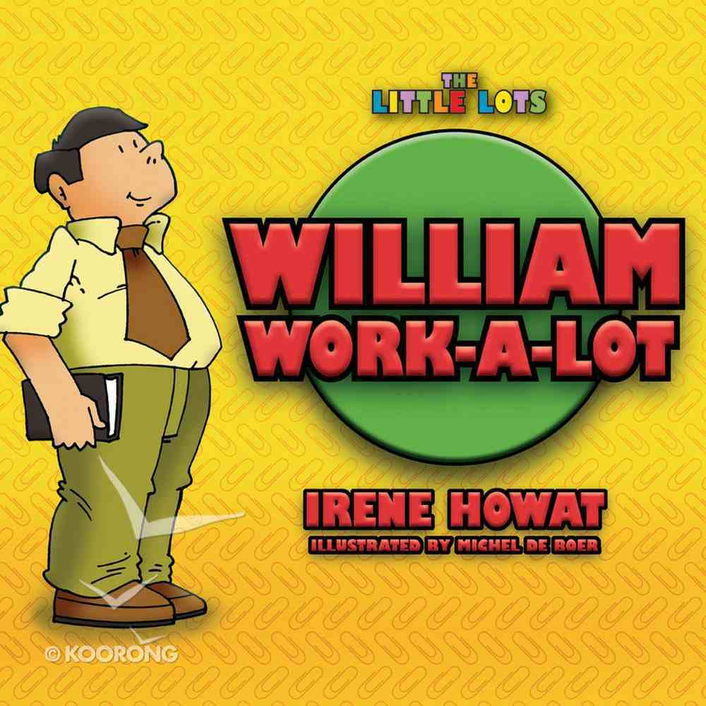 William Work-A-Lot (Little Lots Series) Paperback