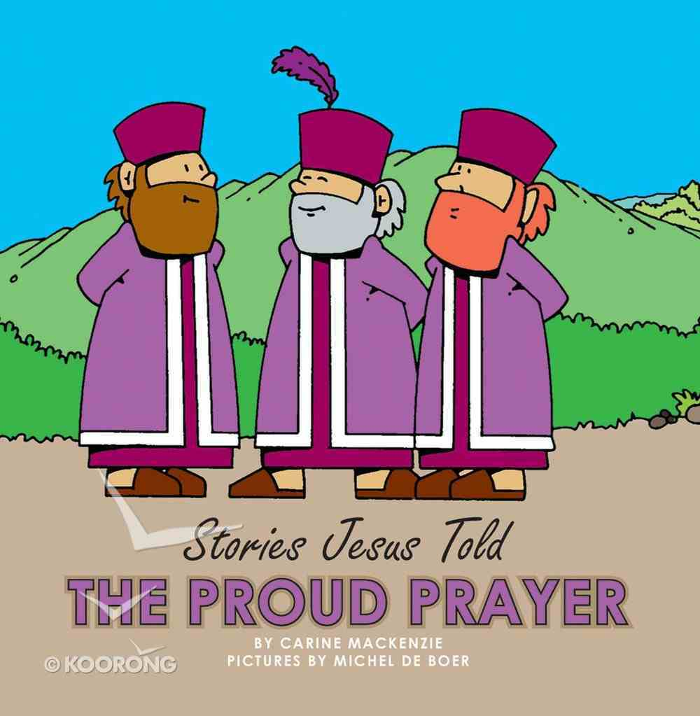 The Proud Prayer (Stories Jesus Told Series) Board Book