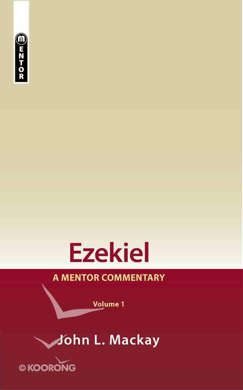 Ezekiel (Volume 1) (Mentor Commentary Series) Hardback