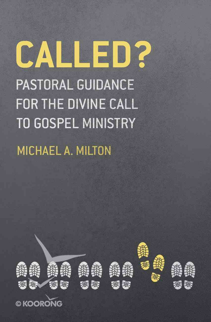 Called?: Pastoral Guidance For the Divine Call to Gospel Ministry Paperback