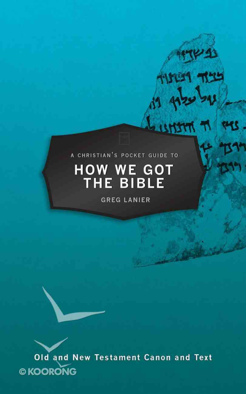 A Christian's Pocket Guide to How We Got the Bible Paperback