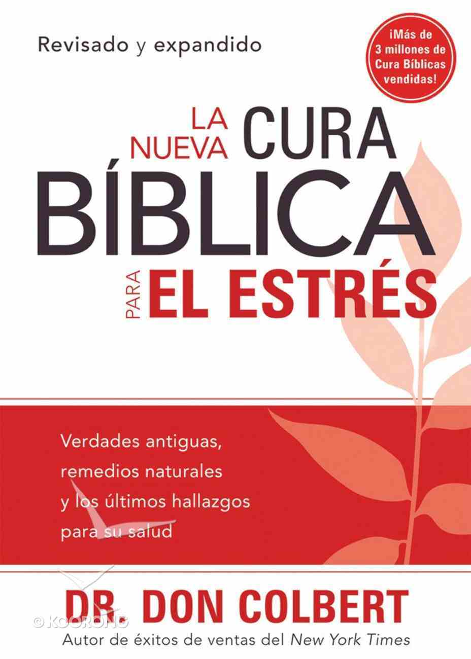 La Nueva Cura Biblica Para El Estres (The New Bible Cure For Stress) (Bible Cure Series) Paperback