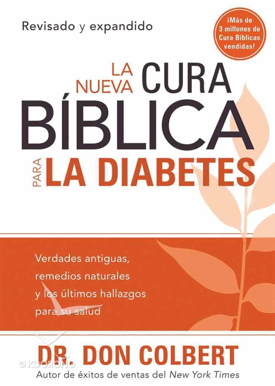 La Nueva Cura Biblica Para La Diabetes (The New Bible Cure For Diabetes) (Bible Cure Series) Paperback