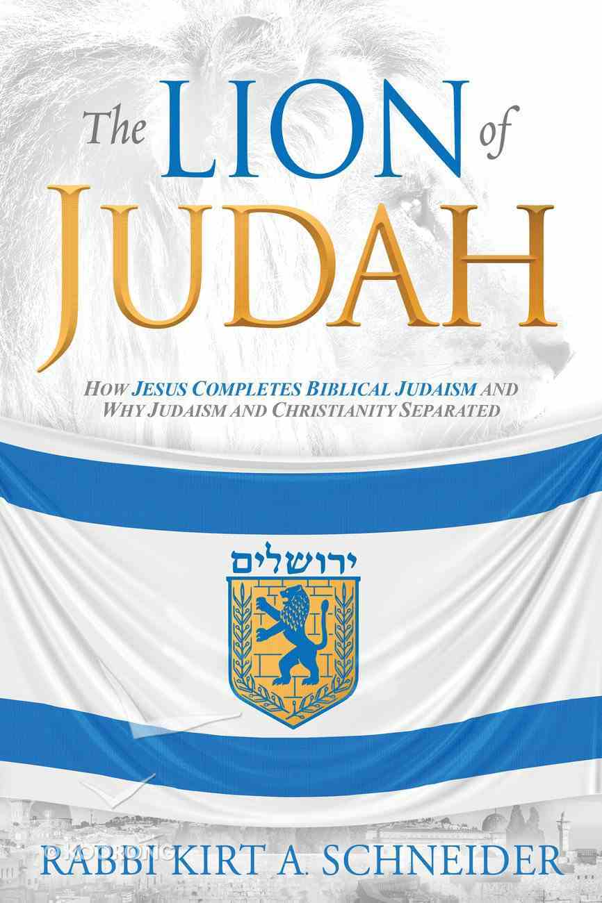The Lion of Judah: How Christianity and Judaism Separated Paperback