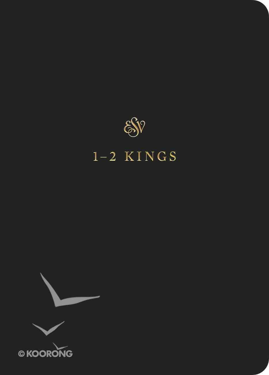 ESV Scripture Journal 1 and 2 Kings Paperback