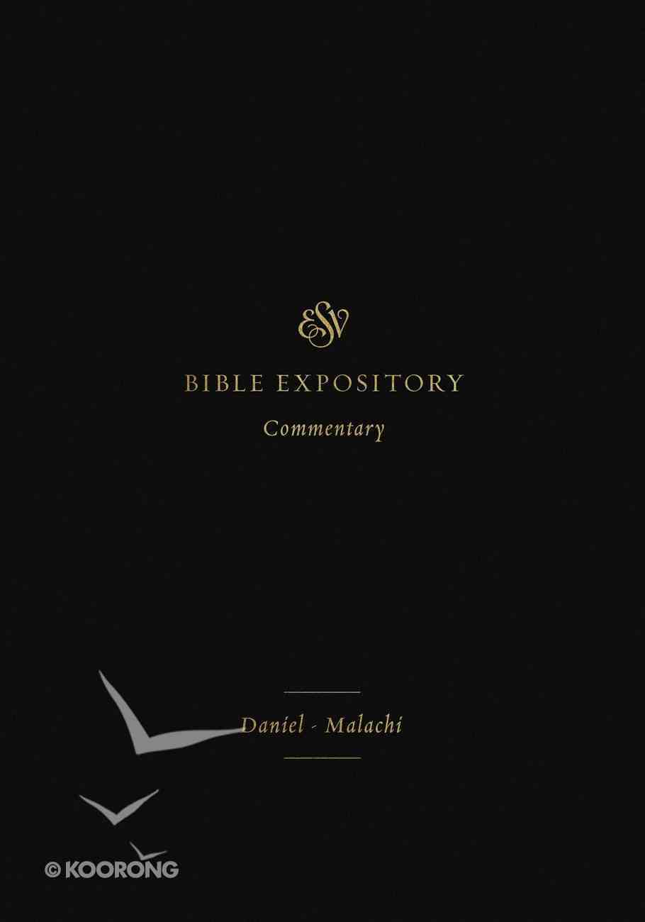 Daniel-Malachi (#07 in Esv Expository Commentary Series) Hardback