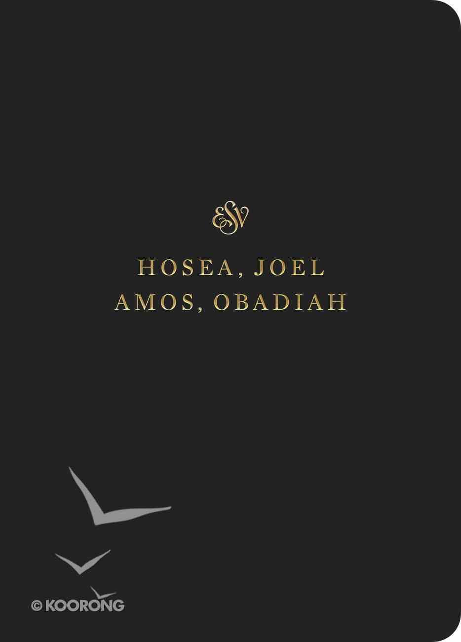 ESV Scripture Journal Hosea, Joel, Amos, and Obadiah Paperback
