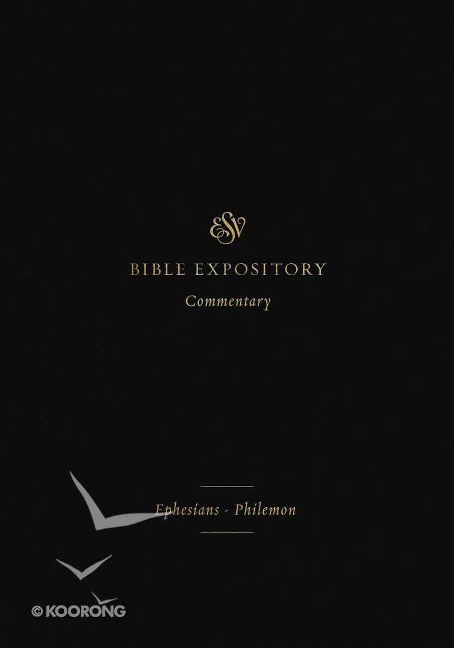 Ephesians-Philemon (#11 in Esv Expository Commentary Series) Hardback